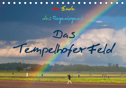 Am Ende des Regenbogens. Das Tempelhofer Feld (Tischkalender 2021 DIN A5 quer) von Drews,  Marianne
