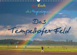 Am Ende des Regenbogens. Das Tempelhofer Feld (Wandkalender 2019 DIN A3 quer)