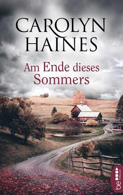 Am Ende dieses Sommers von Haines,  Carolyn, Schuenke,  Christa
