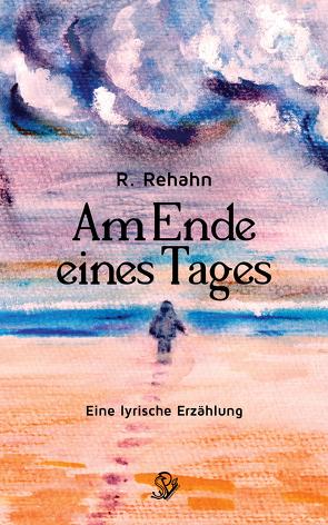 Am Ende eines Tages von Rehahn,  R.