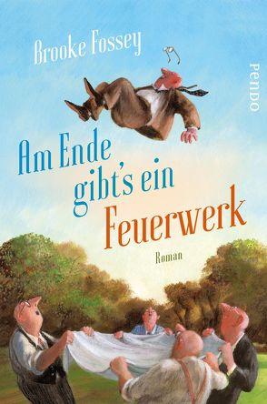 Am Ende gibt´s ein Feuerwerk von Fossey,  Brooke, Rebernik-Heidegger,  Sonja