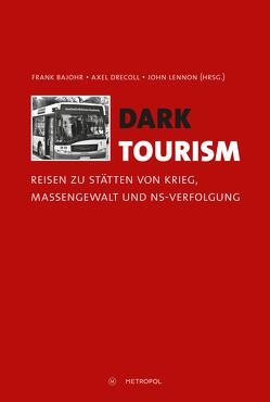 Dark Tourism von Bajohr,  Frank, Drecoll,  Axel, Lennon,  John