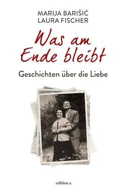 Am Ende … Liebe von Barisic,  Marija, Fischer,  Laura