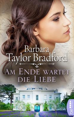 Am Ende wartet die Liebe von Klose,  Sybille, Taylor Bradford,  Barbara