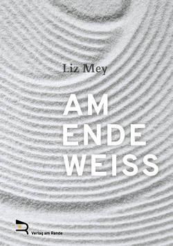 AM ENDE WEISS von Mey,  Liz
