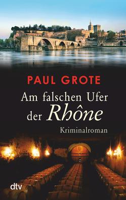 Am falschen Ufer der Rhône von Grote,  Paul