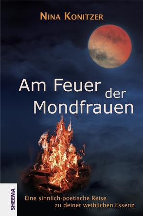 Am Feuer der Mondfrauen von Konitzer,  Nina
