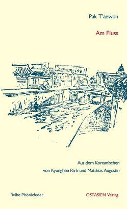 Am Fluss von Augustin,  Matthias, Pak,  T'aewon, Park,  Kyunghee