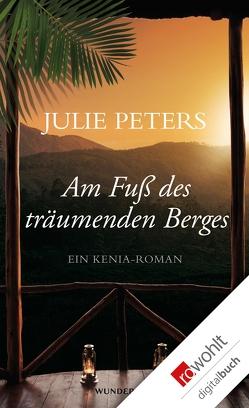 Am Fuß des träumenden Berges von Peters,  Julie