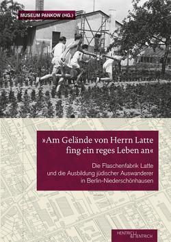 """""""Am Gelände von Herrn Latte fing ein reges Leben an"""" von Buser,  Verena, Jakob,  Ann-Dore, Kurz,  Christof, Schottmann,  Gudrun"""