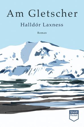 Am Gletscher von Laxness,  Halldór, Seelow,  Hubert