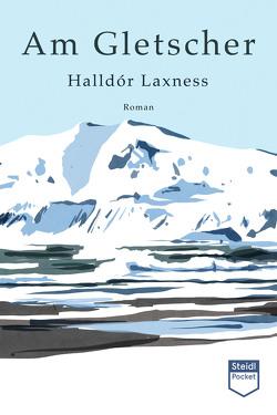 Am Gletscher (Steidl Pocket) von Kress,  Bruno, Laxness,  Halldór