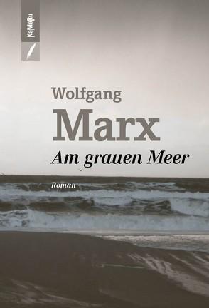 Am grauen Meer von Marx,  Wolfgang