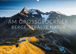 Am Großglockner. Berge, Straße, Natur (Wandkalender 2019 DIN A2 quer)