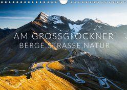 Am Großglockner. Berge, Straße, Natur (Wandkalender 2019 DIN A4 quer)
