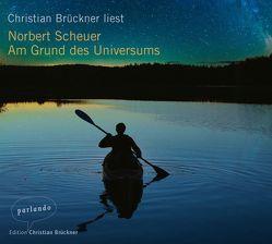 Am Grund des Universums von Brückner,  Christian, Scheuer,  Norbert