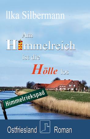 Am Himmelreich ist die Hölle los von Silbermann,  Ilka