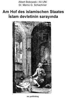 Am Hof des islamischen Staates von Schachiner,  Dr. Memo