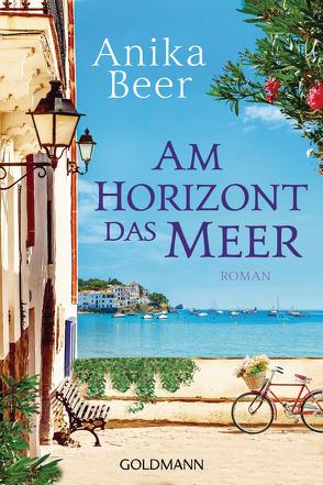 Am Horizont das Meer von Beer,  Anika
