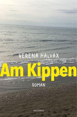 Am Kippen von Halvax,  Verena