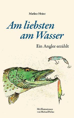 Am liebsten am Wasser von Heine,  Markus