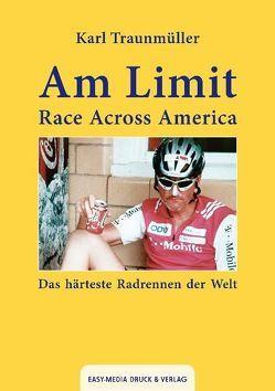 Am Limit – Race Across America von Traunmüller,  Karl