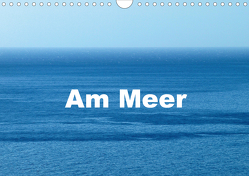 Am Meer (Wandkalender 2021 DIN A4 quer) von Diekmann,  Udo