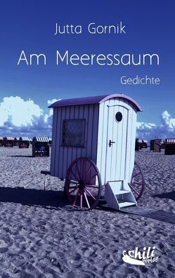 Am Meeressaum von Chowanetz,  Kristina, Gornik,  Jutta, Reichmann,  Claudia