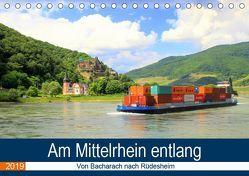 Am Mittelrhein entlang – Von Bacharach nach Rüdesheim (Tischkalender 2019 DIN A5 quer) von Klatt,  Arno