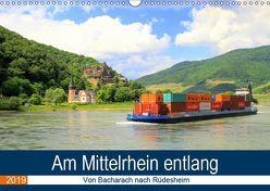 Am Mittelrhein entlang – Von Bacharach nach Rüdesheim (Wandkalender 2019 DIN A3 quer) von Klatt,  Arno