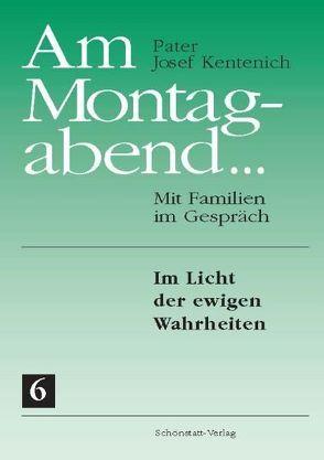 Am Montagabend… Mit Familien im Gespräch / Am Montagabend… 6 von Kentenich,  Josef