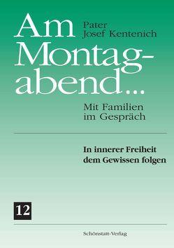 Am Montagabend… Mit Familien im Gespräch / Am Montagabend… 12 von Kentenich,  Josef