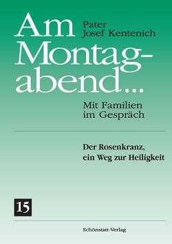 Am Montagabend… Mit Familien im Gespräch / Am Montagabend … 15 von Kentenich,  Josef