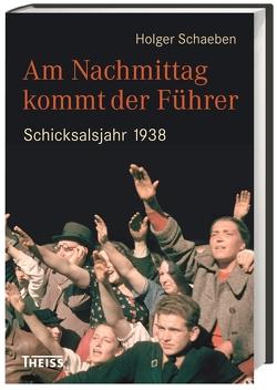 Am Nachmittag kommt der Führer von Schaeben,  Holger