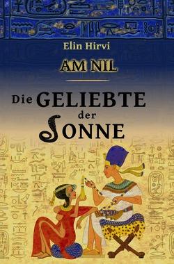 Am Nil / Am Nil 2 – Die Geliebte der Sonne von Hirvi,  Elin