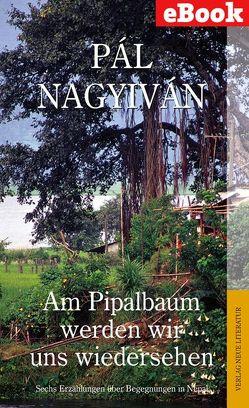 Am Pipalbaum werden wir uns wiedersehen von Nagyivan,  Pal