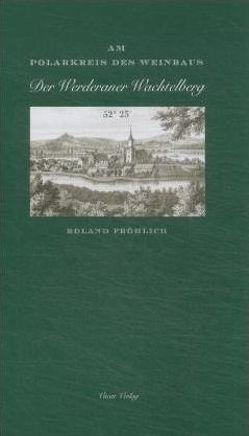 Am Polarkreis des Weinbaus von Fröhlich,  Roland