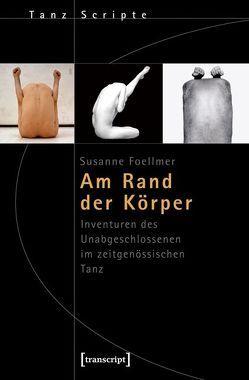 Am Rand der Körper von Foellmer,  Susanne