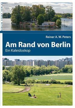 Am Rand von Berlin von Peters,  Reiner A. W.