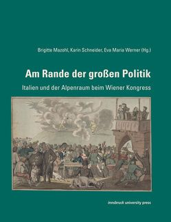 Am Rande der großen Politik von Brigitte,  Mazohl, Schneider,  Karin, Werner,  Eva Maria