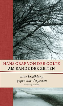 Am Rande der Zeiten von Graf von der Goltz,  Hans