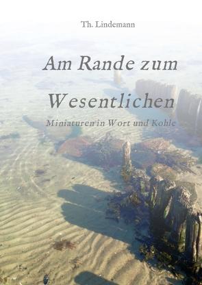 Am Rande zum Wesentlichen von Lindemann,  Dr. phil. Thorsten