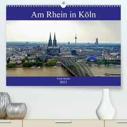 Am Rhein in Köln (Premium, hochwertiger DIN A2 Wandkalender 2021, Kunstdruck in Hochglanz) von Brehm (www.frankolor.de),  Frank