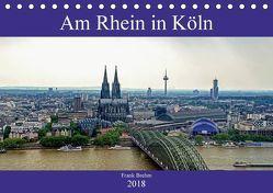 Am Rhein in Köln (Tischkalender 2018 DIN A5 quer) von Brehm (www.frankolor.de),  Frank