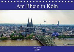 Am Rhein in Köln (Tischkalender 2019 DIN A5 quer)