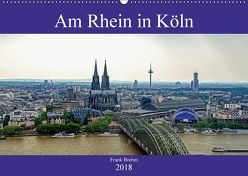 Am Rhein in Köln (Wandkalender 2018 DIN A2 quer) von Brehm (www.frankolor.de),  Frank