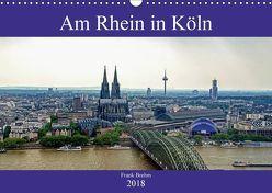Am Rhein in Köln (Wandkalender 2018 DIN A3 quer) von Brehm (www.frankolor.de),  Frank