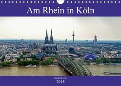 Am Rhein in Köln (Wandkalender 2018 DIN A4 quer) von Brehm (www.frankolor.de),  Frank