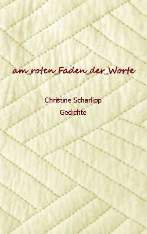 am roten Faden der Worte von Scharlipp,  Christine