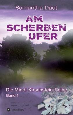 Am Scherbenufer von Daut,  Samantha, Sachsenmaier,  Berthold